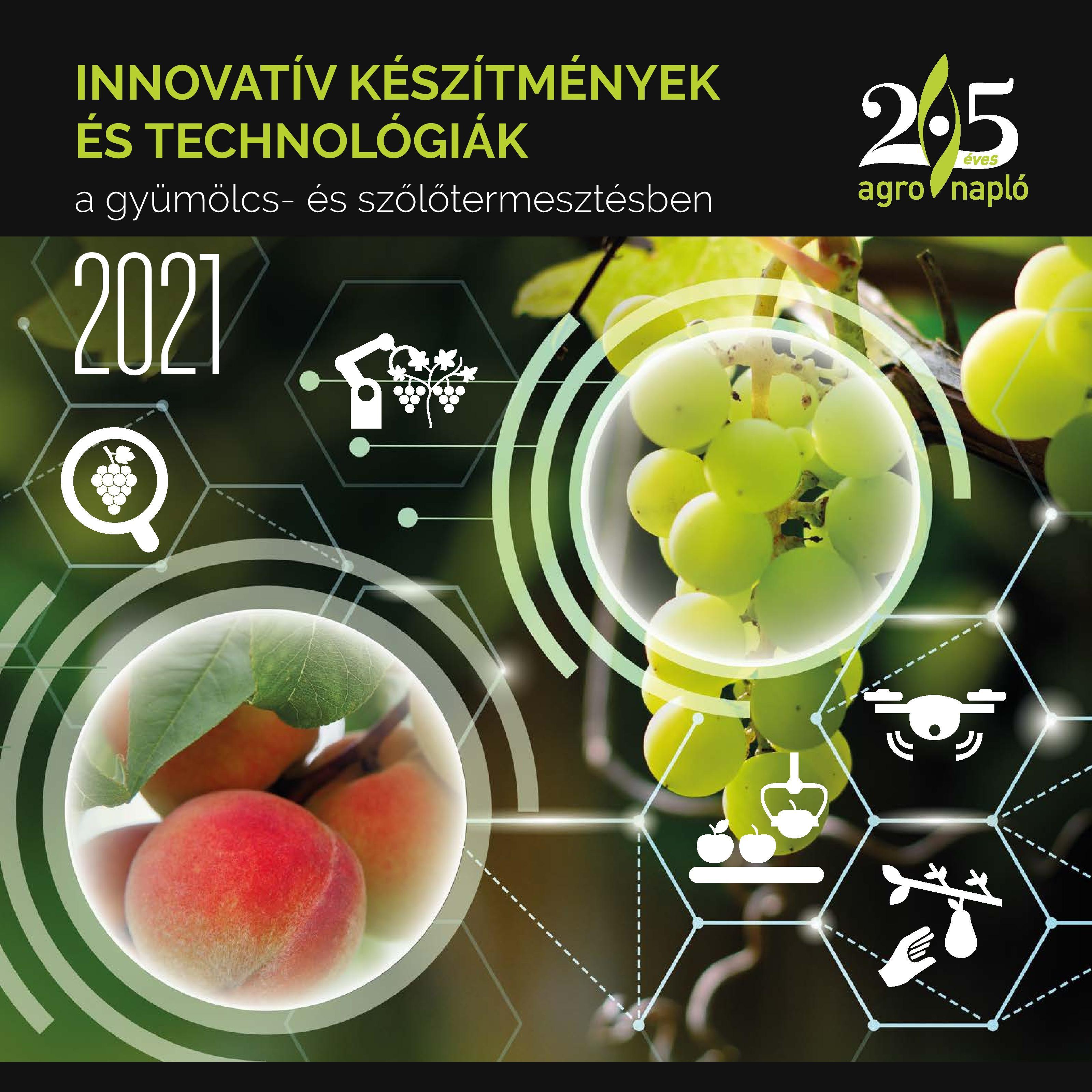 Megjelent az AGRO NAPLÓ Innovatív készítmények és technológiák a gyümölcs- és szőlőtermesztésben című kiadványa