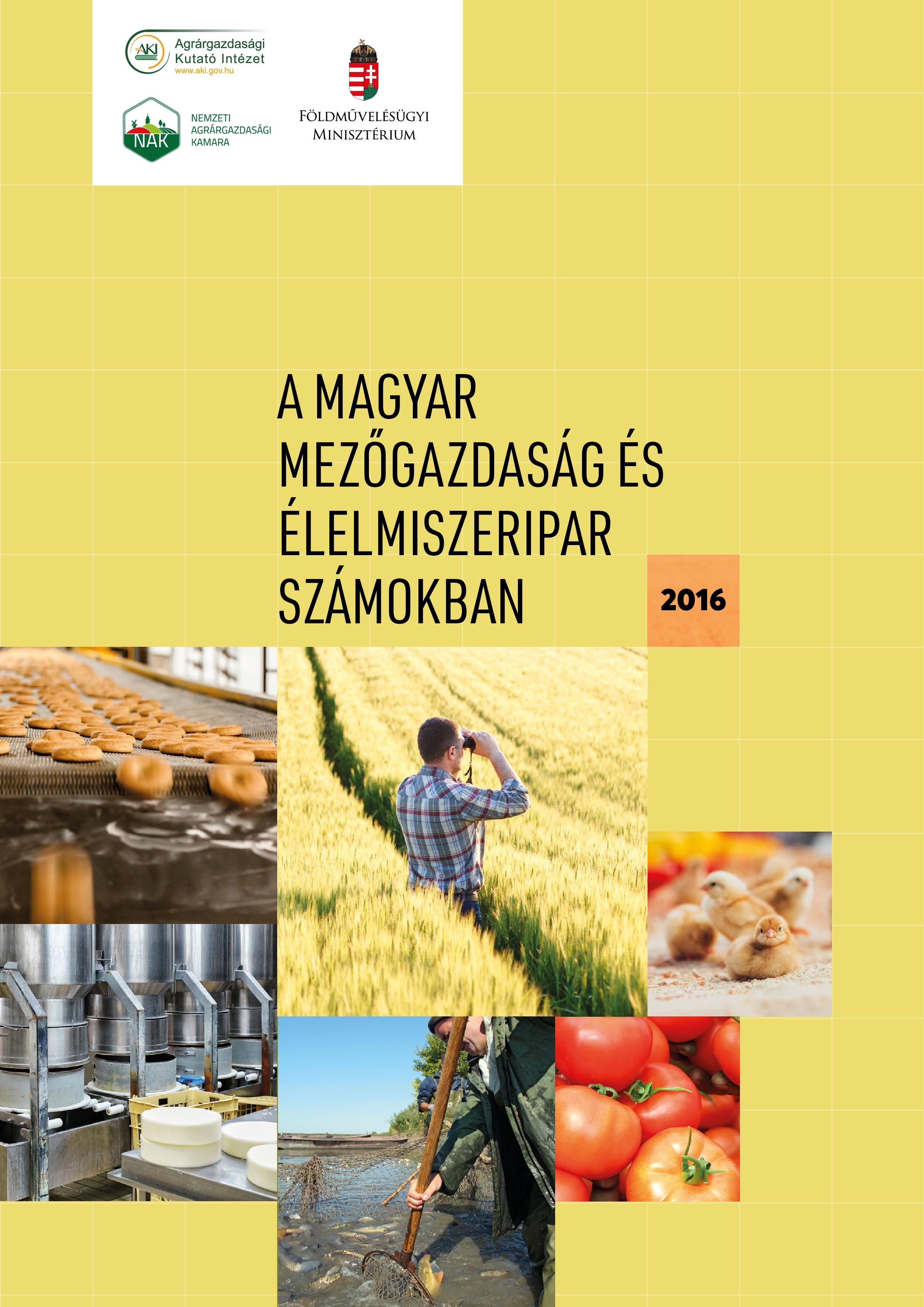 A Magyar Mezőgazdaság és Élelmiszeripar számokban, 2016